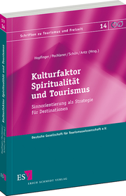 Kulturfaktor Spiritualität und Tourismus. Sinnorientierung als Strategie für Destinationen
